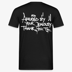 TNI amused by your jealousy (f/b)  MEN - Männer T-Shirt