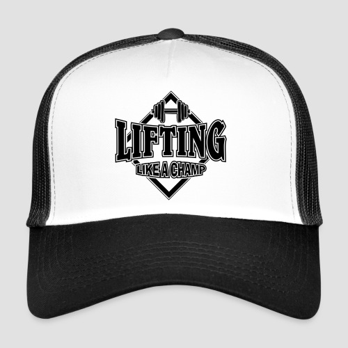 LIFTING like a champ - Trucker Cap