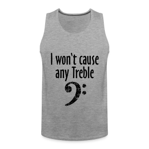 I won't cause any Trouble Bass Tank Top - Männer Premium Tank Top