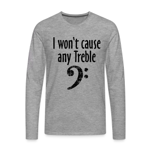 I won't cause any Trouble Bass Langarm Shirt - Männer Premium Langarmshirt