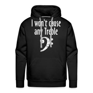 I won't cause any Trouble Bass Hoodie - Männer Premium Hoodie