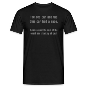 The red car and the blue car had a race - Men's T-Shirt