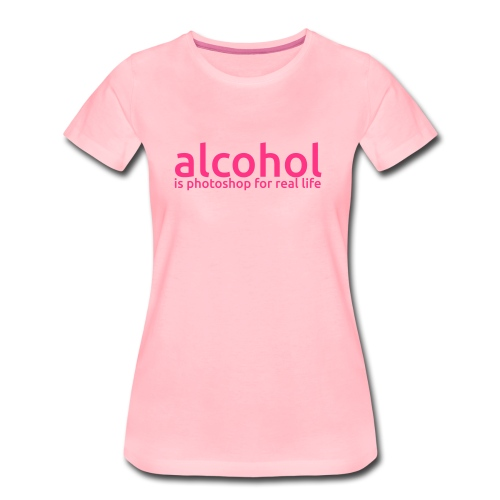 alcohol - Frauen Premium T-Shirt
