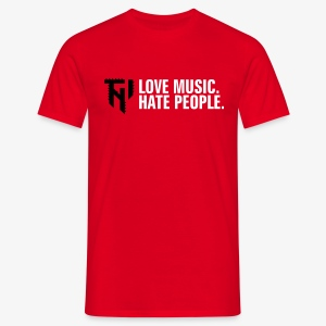 TNI Love Music.Hate People 1 (f/-) MEN - Männer T-Shirt