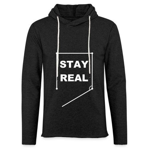 STAY REAL Light Hoodie (Neutral Fit) - Light Unisex Sweatshirt Hoodie