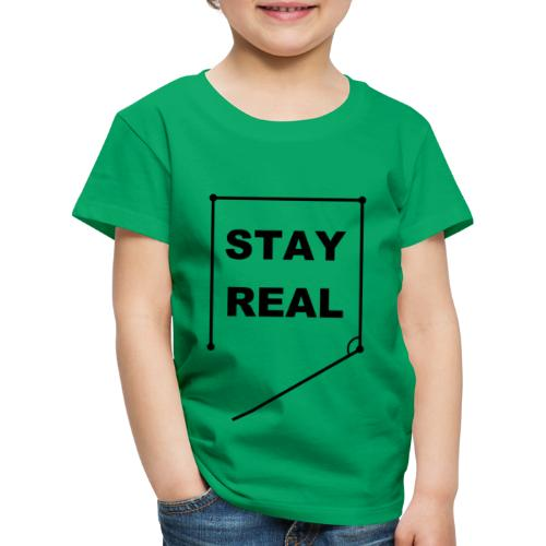 STAY REAL Shirt (Teen) - Kids' Premium T-Shirt