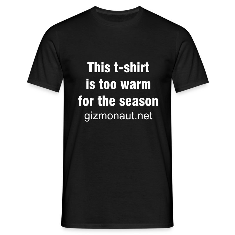 Too warm for the season - Men's T-Shirt