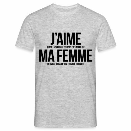 J'aime ma femme ..... (F1 version) - T-shirt Homme