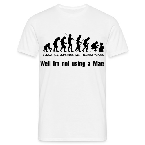 not usin a mac  - Men's T-Shirt