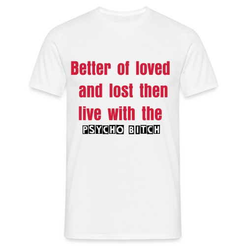 Better to love and lost  - Men's T-Shirt