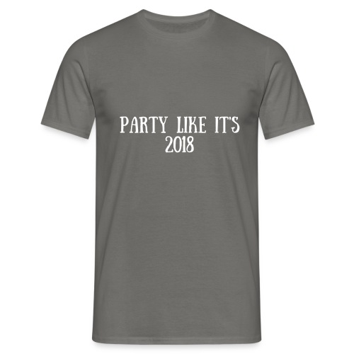 Party like it's 2018 - Mannen T-shirt