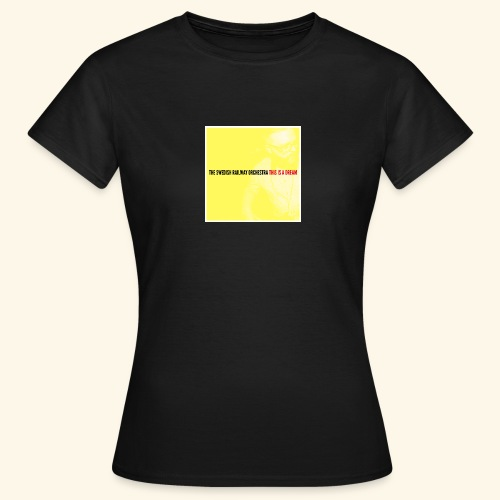 This Is A Dream womens tee - Women's T-Shirt
