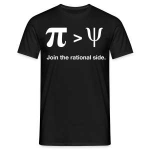 Pi larger than Psi. Join the rational side. - Männer T-Shirt