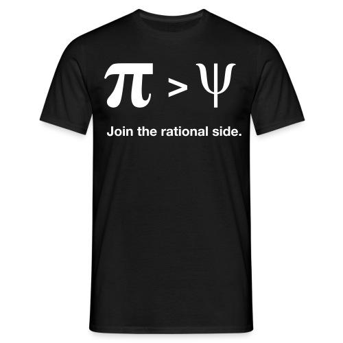 Pi larger than Psi. Join the rational side. - Männer T-Shirt