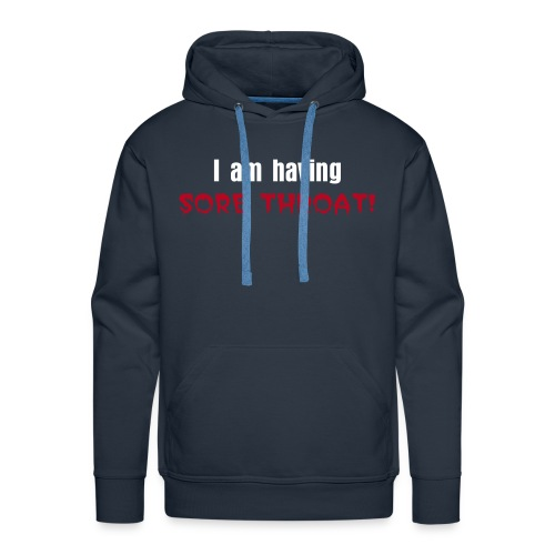 I can't talk series - Sore Throat - Men's Premium Hoodie