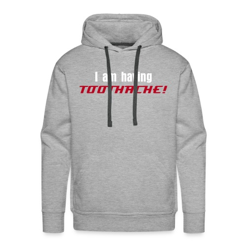 I can't talk series - Toothache - Men's Premium Hoodie