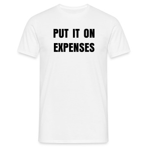 Put it on expenses - Men's T-Shirt