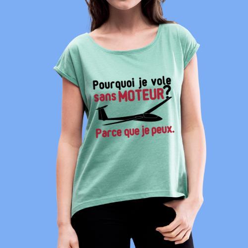 vol à voile sans moteur - Women's T-Shirt with rolled up sleeves