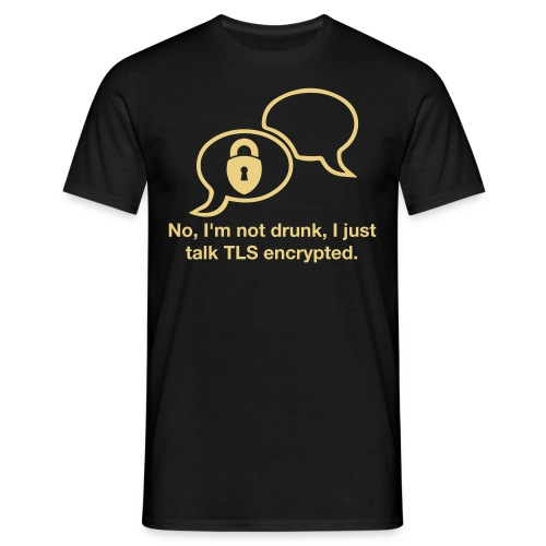 Talk TLS encrypted - Männer T-Shirt