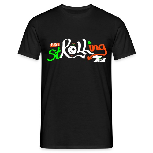 Just stROLLing (in Ireland) - Men's T-Shirt