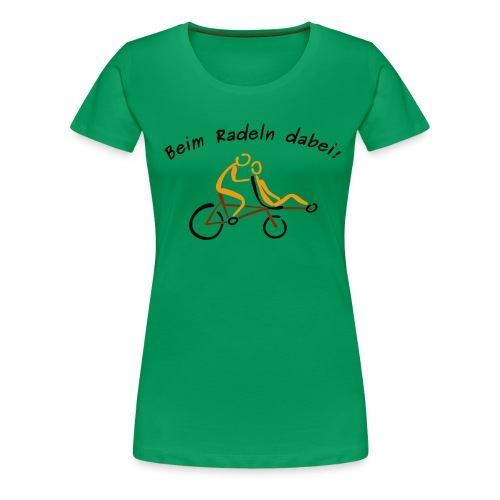 Beim Radeln dabei! - Frauen Premium T-Shirt