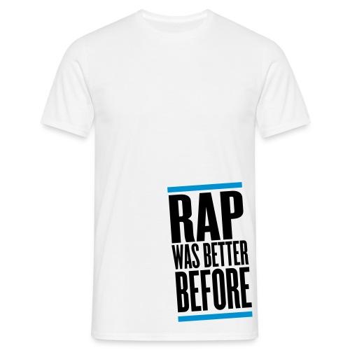 Rap Was Better Before - Maglietta da uomo