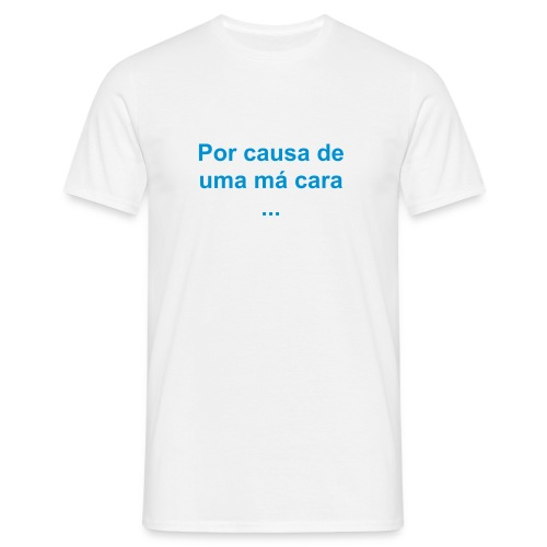 Má cara -  macho - Men's T-Shirt
