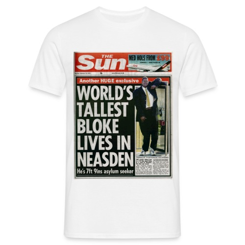 World's Tallest Bloke Lives in Neasden - Men's T-Shirt