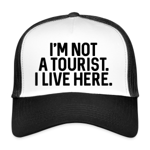 Not a Tourist - Trucker Cap - #BAMBERG-SHIRT - Trucker Cap