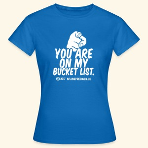 Bucket List - Frauen T-Shirt