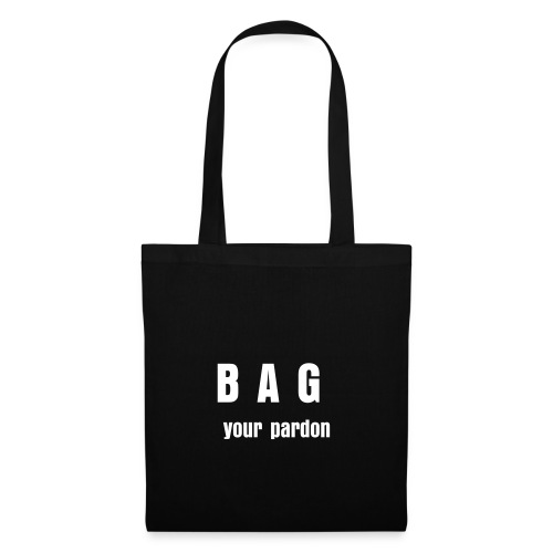 Bag your pardon - Stoffbeutel