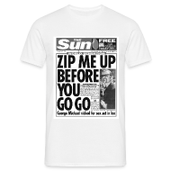 T-Shirts ~ Men's T-Shirt ~ Zip Me Up Before You Go Go