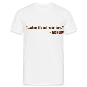 when it's not your turn - Men's T-Shirt