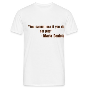 You cannot lose if you do not play. - Men's T-Shirt