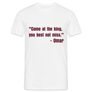 Come at the king, you best not miss. - Men's T-Shirt