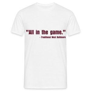 All in the game - Men's T-Shirt