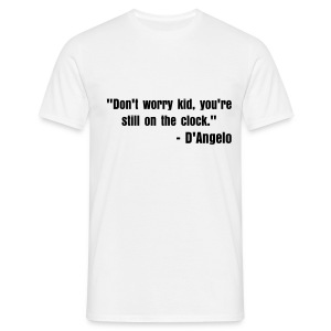 Don't worry kid, you're still on the clock. - Men's T-Shirt