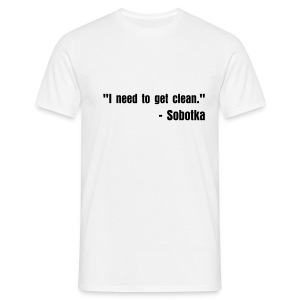 I need to get clean. - Men's T-Shirt