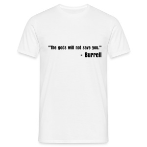 The gods will not save you. - Men's T-Shirt