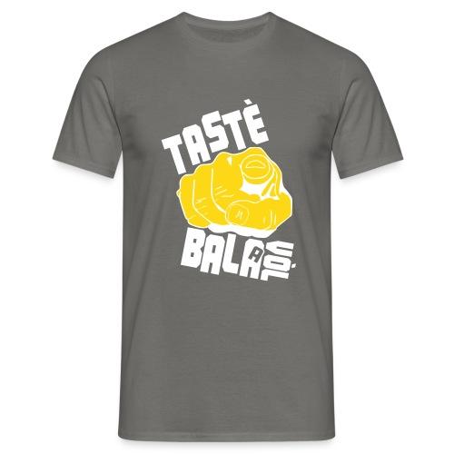 Tastè Bala a Vòl Male - Maglietta da uomo