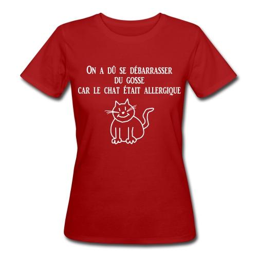 Chat allergique - T-shirt bio Femme
