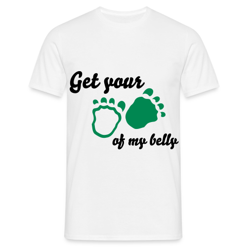 Get your feet of my belly T-shirt - Men's T-Shirt