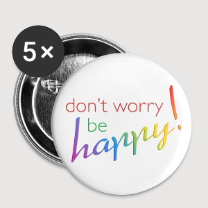 DON'T WORRY - BE HAPPY - Buttons groß 56 mm