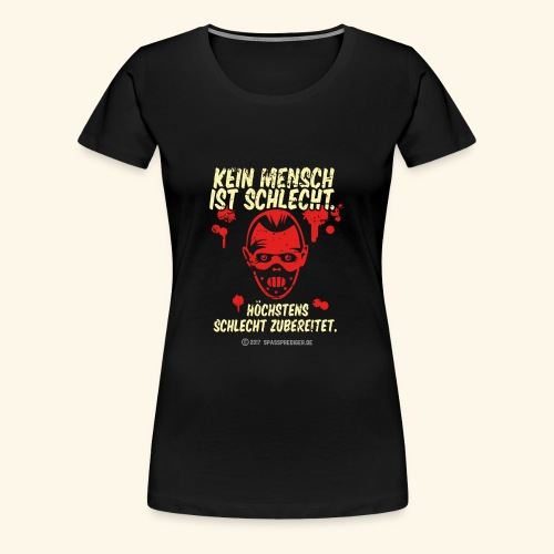 Kein Mensch ist schlecht - Frauen Premium T-Shirt