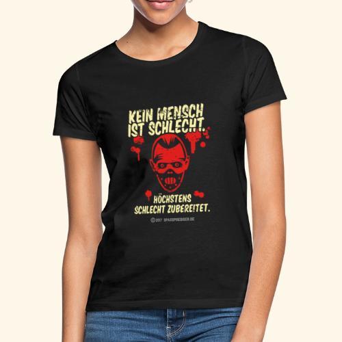 Kein Mensch ist schlecht - Frauen T-Shirt