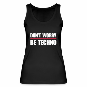 don't worry be techno - Tanktop - Frauen Bio Tank Top von Stanley & Stella