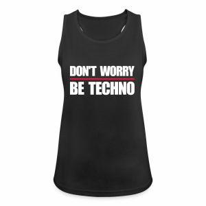 don't worry be techno - Tanktop - Frauen Tank Top atmungsaktiv