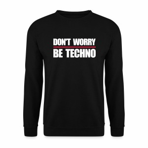don't worry be techno - Männer Pullover