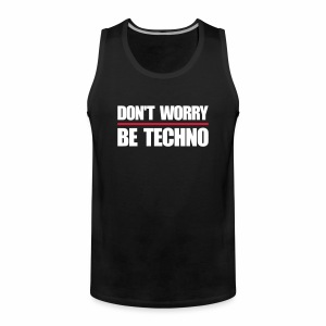 don't worry be techno - Männer Premium Tank Top