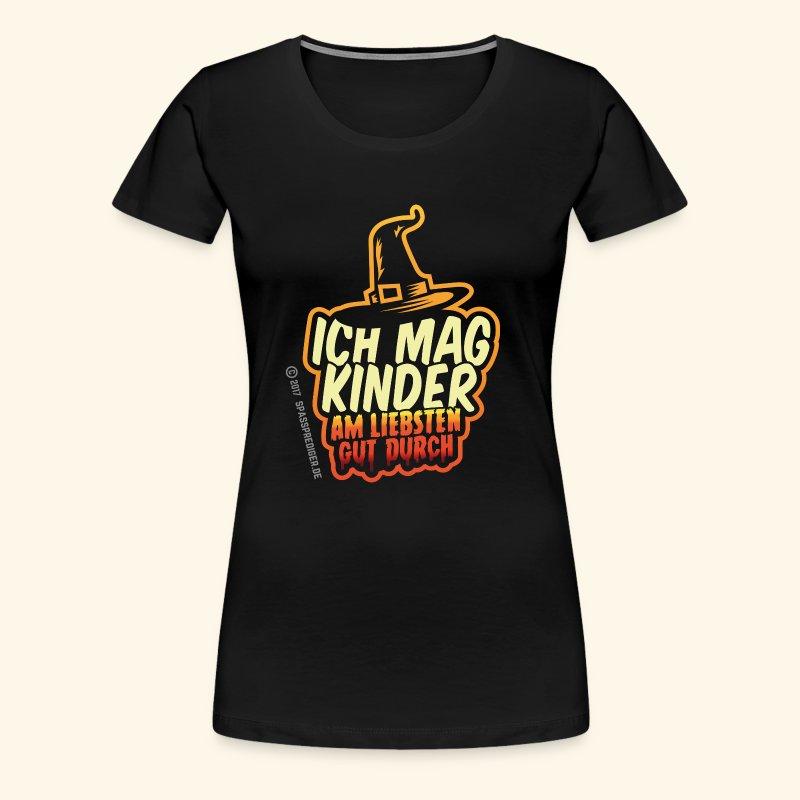 Ich mag Kinder ... am liebsten gut durch - Frauen Premium T-Shirt